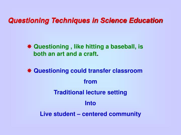 Questioning Techniques in Science Education