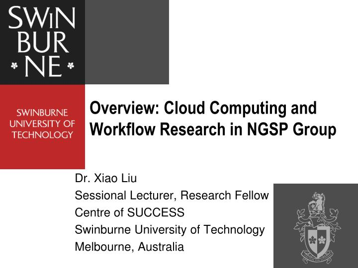 overview cloud computing and workflow research in ngsp group n.