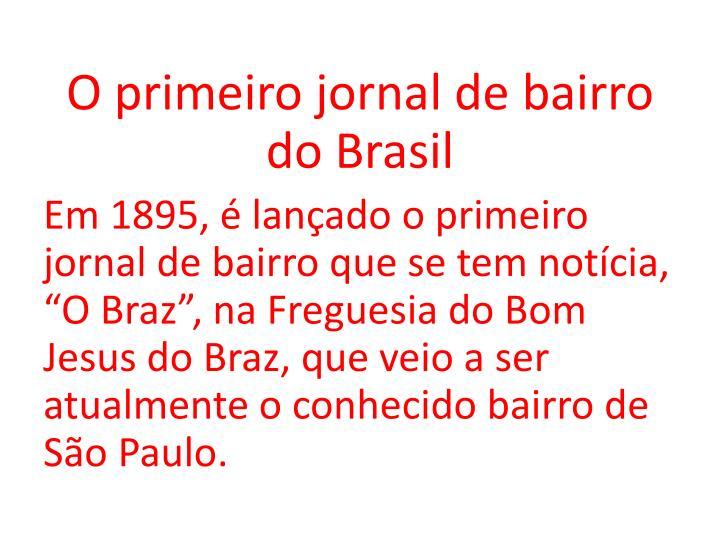 O primeiro jornal de bairro do Brasil