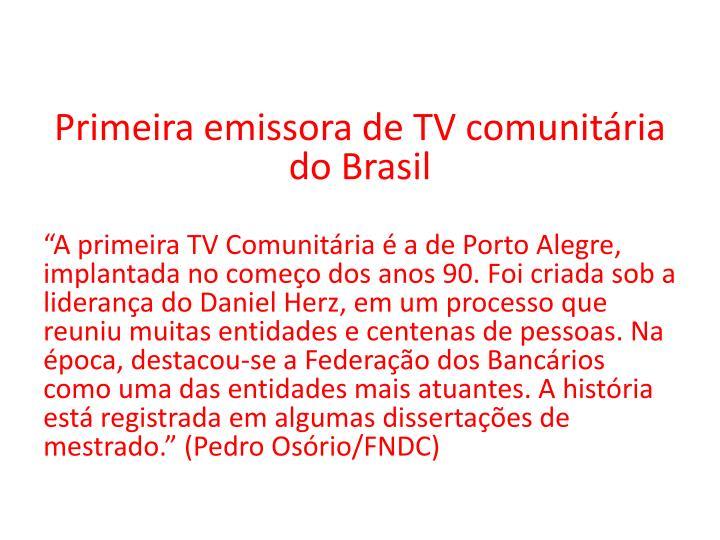 Primeira emissora de TV comunitária do Brasil