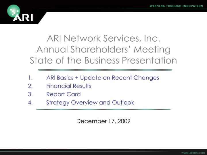 Ari network services inc annual shareholders meeting state of the business presentation