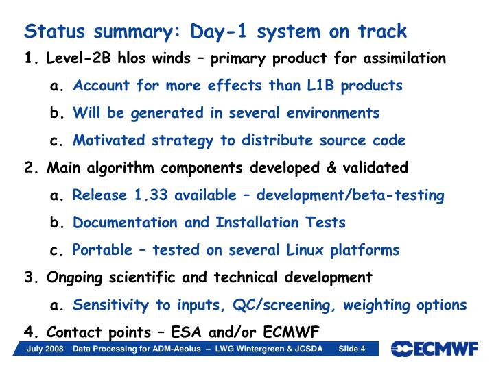 Status summary: Day-1 system on track