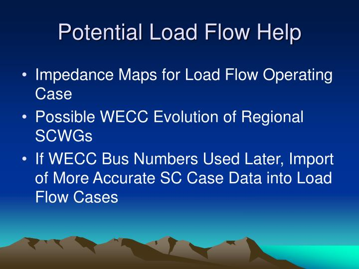 Potential Load Flow Help