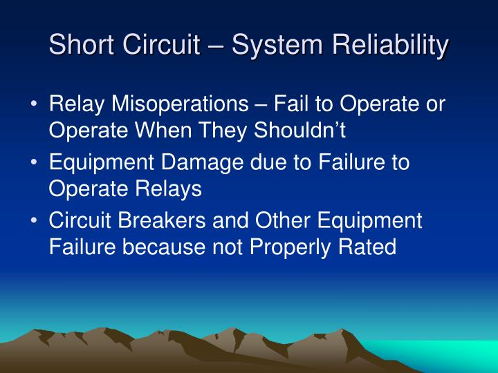 Short circuit system reliability