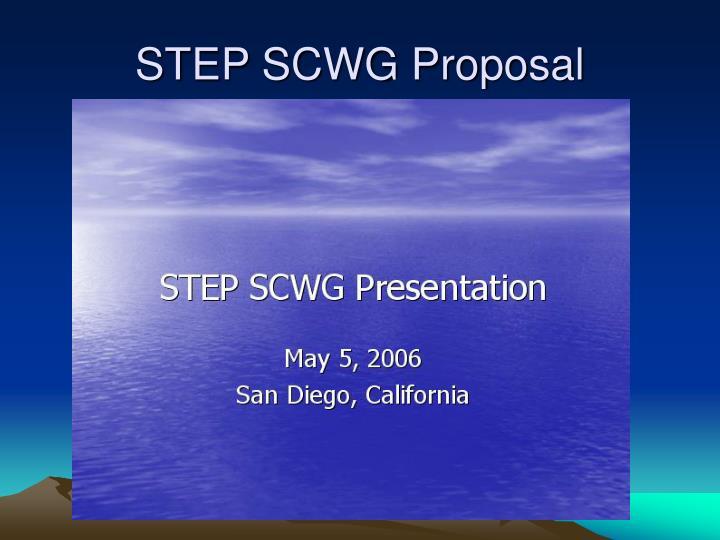 STEP SCWG Proposal