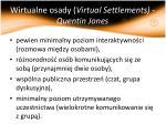 wirtualne osady virtual settlements quentin jones