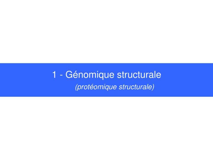 1 g nomique structurale prot omique structurale