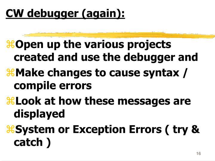 CW debugger (again):