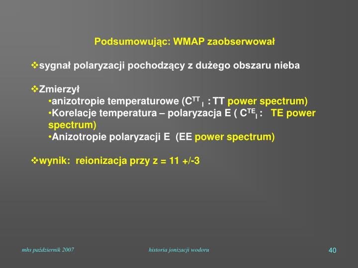 Podsumowując: WMAP zaobserwował