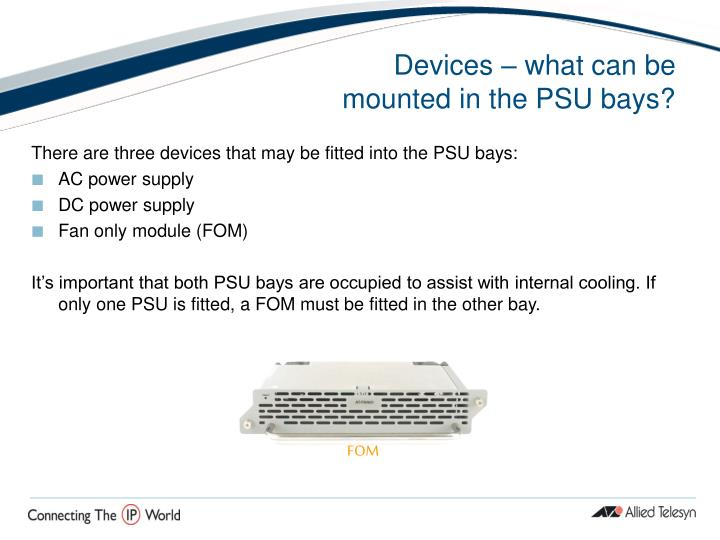 Devices – what can be mounted in the PSU bays?