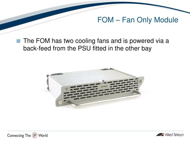 FOM – Fan Only Module