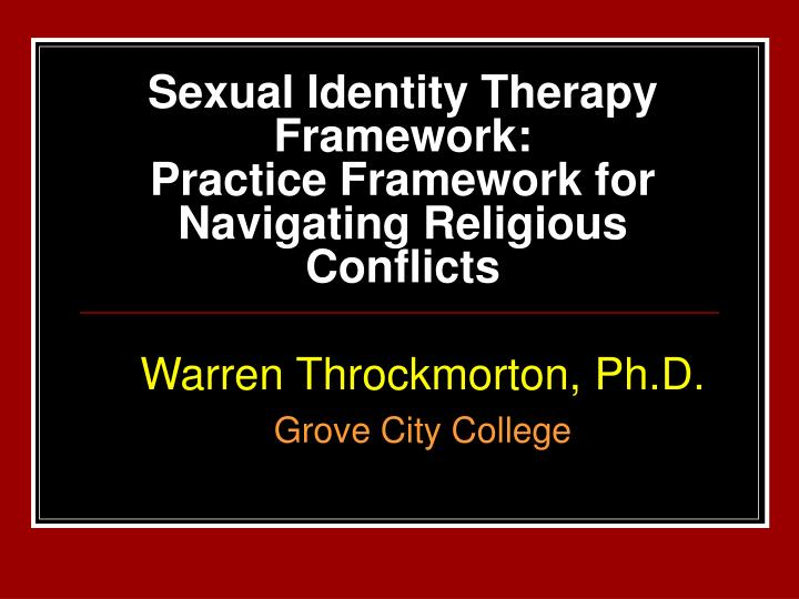 Sexual identity therapy framework practice framework for navigating religious conflicts