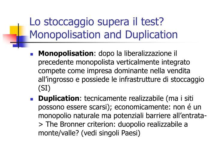 Lo stoccaggio supera il test? Monopolisation and Duplication