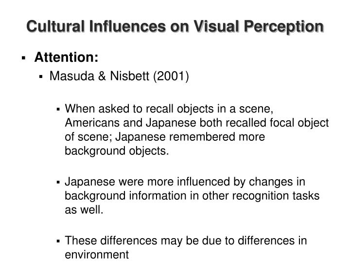 cultural influences on perception This paper will talk about the cultural influences on emotional expression and perception examples, description, and explanation will also be given to further explain the topic we will write a custom essay sample on cultural influences on emotional expression and perception specifically for you.