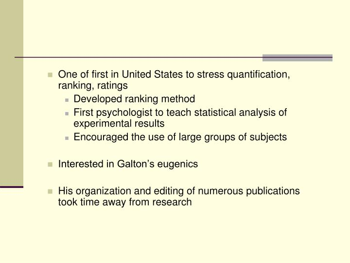 One of first in United States to stress quantification, ranking, ratings