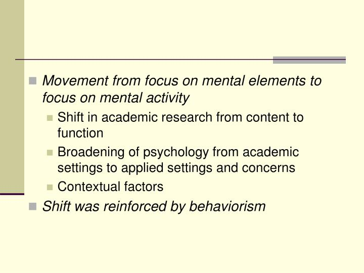 Movement from focus on mental elements to focus on mental activity