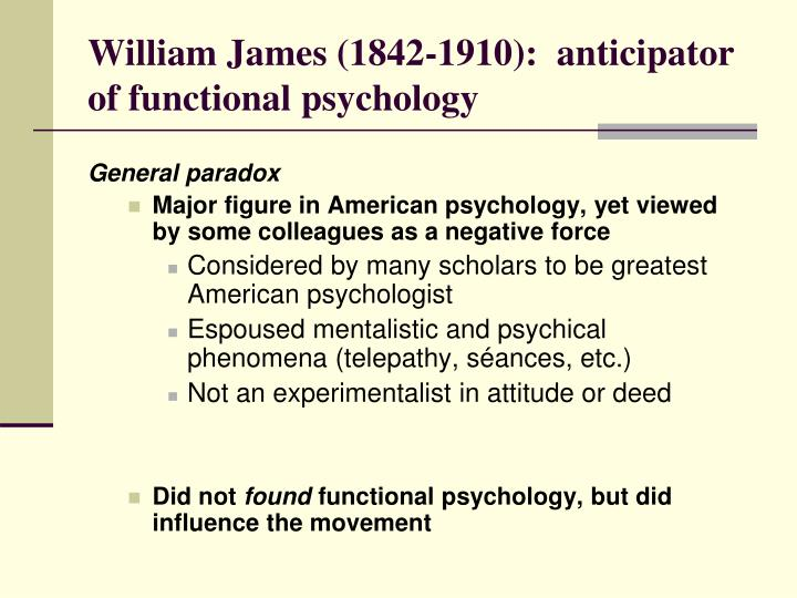 William james 1842 1910 anticipator of functional psychology