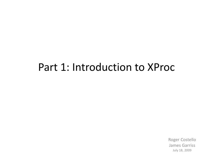 part 1 introduction to xproc n.