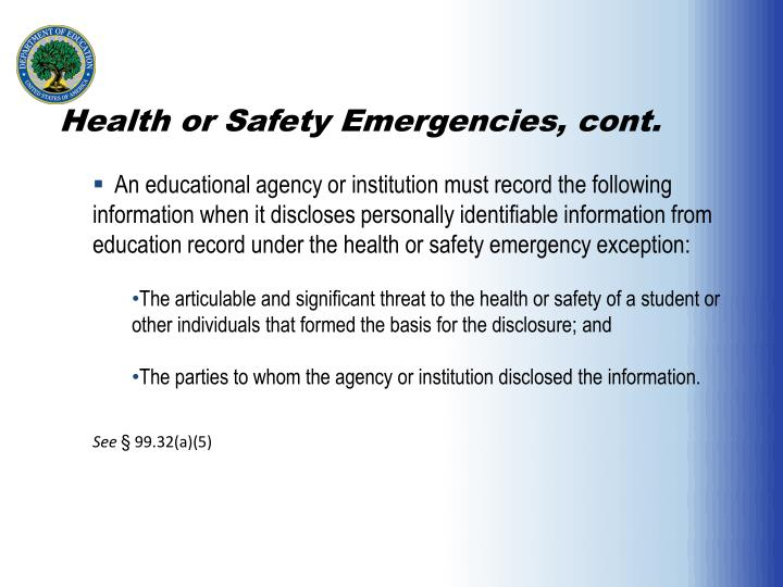 Health or Safety Emergencies, cont.