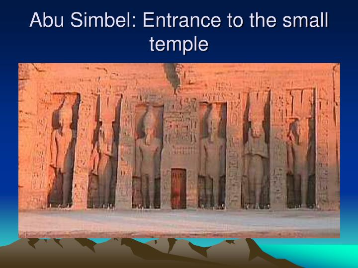 Abu Simbel: Entrance to the small temple