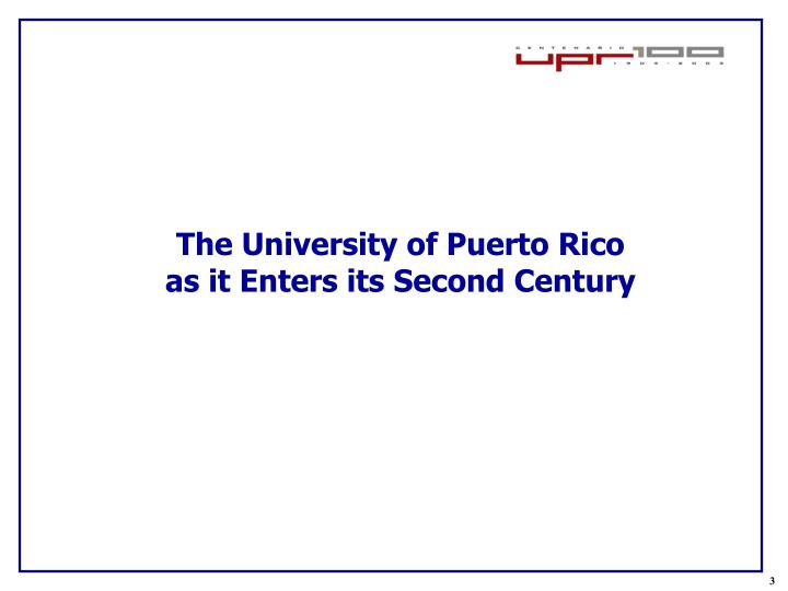 The university of puerto rico as it enters its second century
