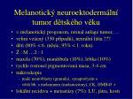 melanotick neuroektoderm ln tumor d tsk ho v ku