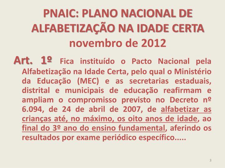 Pnaic plano nacional de alfabetiza o na idade certa novembro de 2012