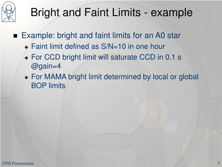 Bright and Faint Limits - example