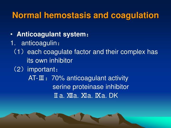 Normal hemostasis and coagulation