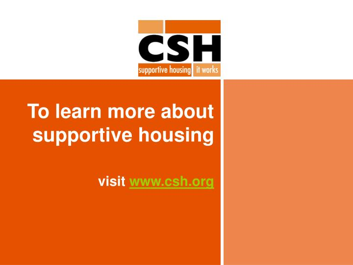 To learn more about supportive housing