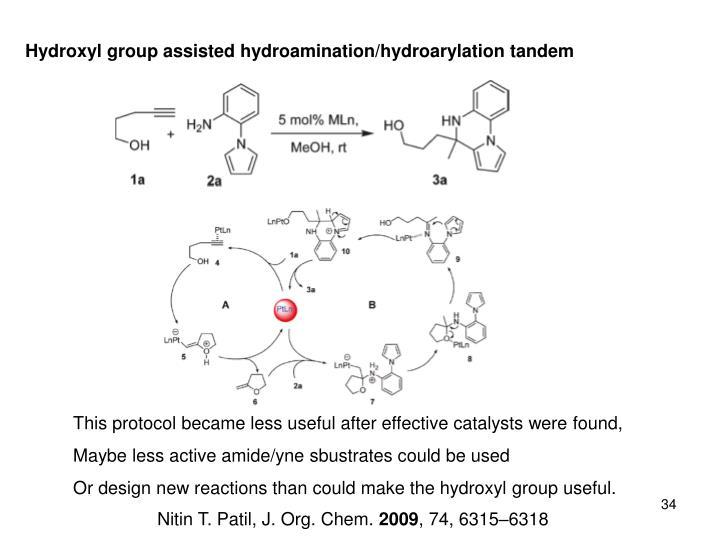 Hydroxyl group assisted hydroamination/hydroarylation tandem