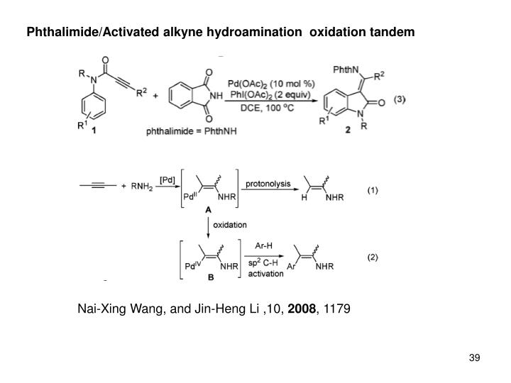 Phthalimide/Activated alkyne hydroamination  oxidation tandem