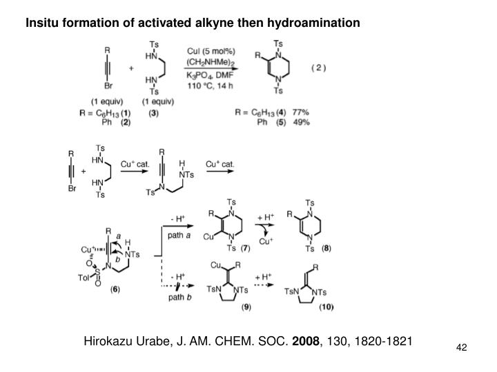 Insitu formation of activated alkyne then hydroamination