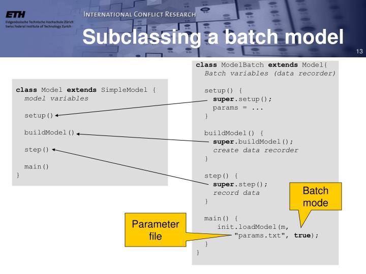 Subclassing a batch model