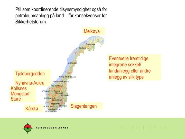 Ptil som koordinerende tilsynsmyndighet også for petroleumsanlegg på land – får konsekvenser fo...