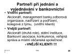 partne i p i jedn n a vyjedn v n v bankovnictv