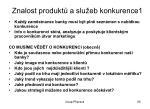 znalost produkt a slu eb konkurence1