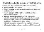 znalost produkt a slu eb vlastn banky