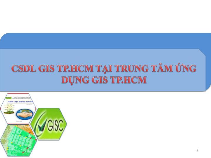 CSDL GIS TP.HCM TẠI TRUNG TÂM ỨNG DỤNG GIS TP.HCM