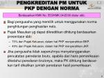 pengkreditan pm untuk pkp dengan norma
