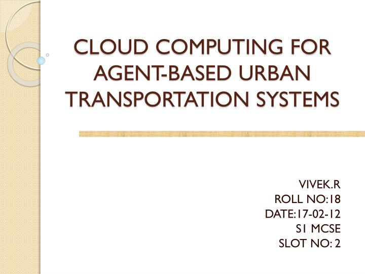 cloud computing for agent based urban transportation systems n.