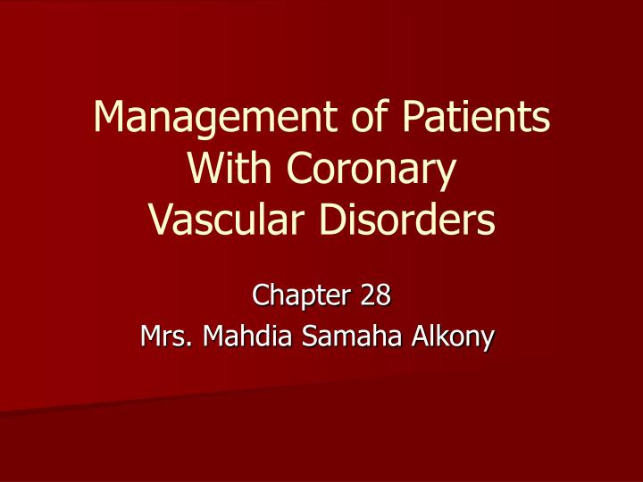 management of patients with coronary vascular disorders n.