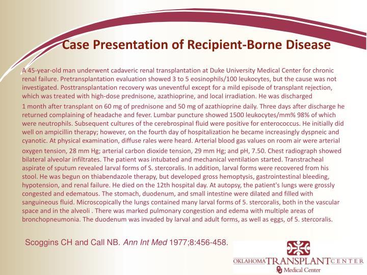 Case Presentation of Recipient-Borne Disease