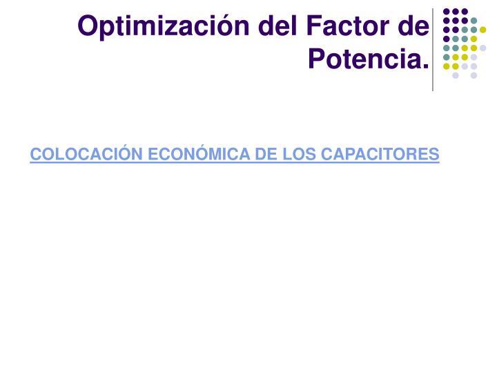 Optimización del Factor de Potencia.