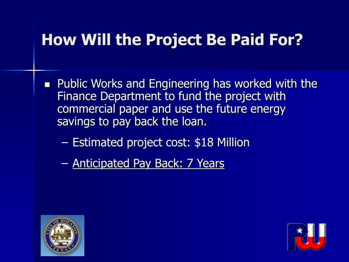How Will the Project Be Paid For?