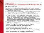main actors 6 international governmental organizations 4