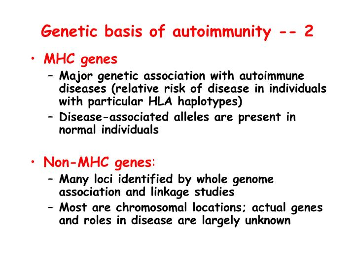 Genetic basis of autoimmunity -- 2