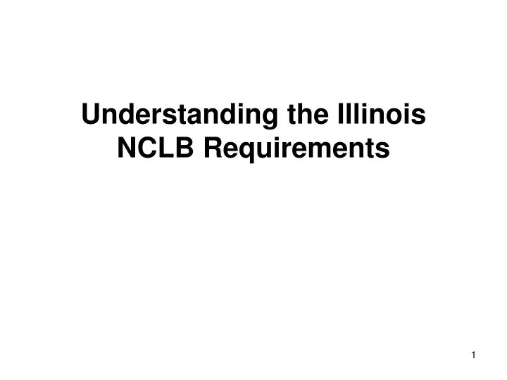 understanding the illinois nclb requirements n.