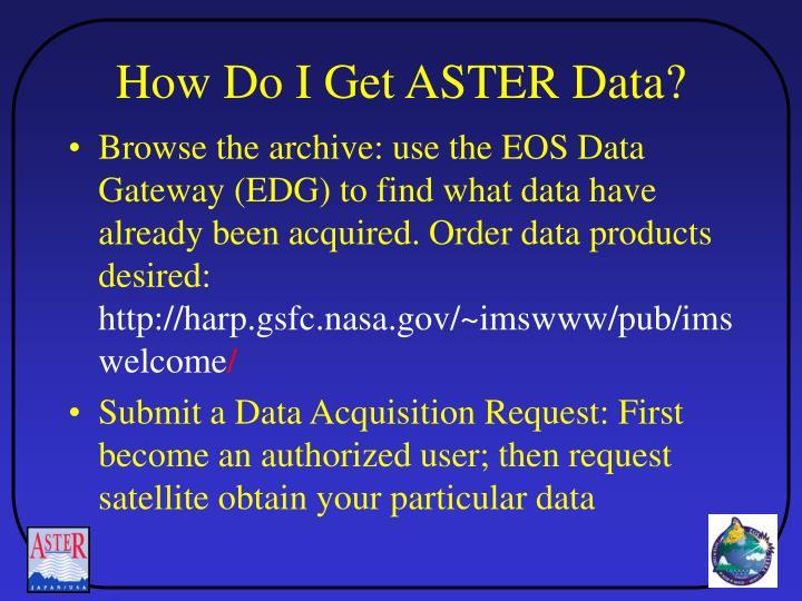 How Do I Get ASTER Data?