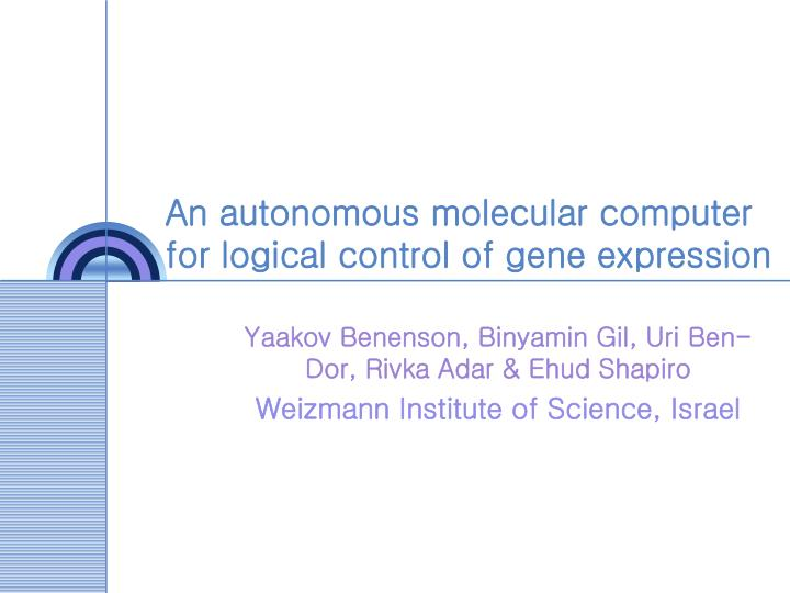 an autonomous molecular computer for logical control of gene expression n.